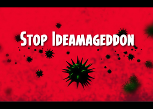 Stop Ideamageddon